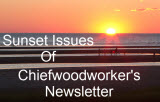 Back Issues of Chiefwoodworker's Newsletter